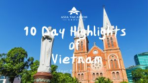 Video poster for intro video of 10 Day Highlights of Vietnam